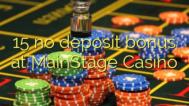 15 euweuh deposit bonus di MainStage Kasino