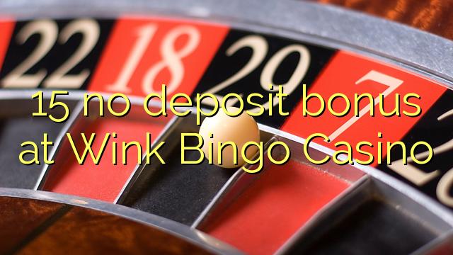 15 žiadny bonus vklad na Wink Bingo Casino