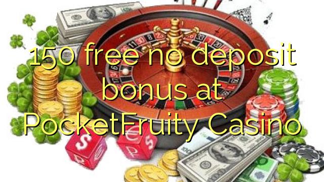 PocketFruity Casino heç bir depozit bonus pulsuz 150