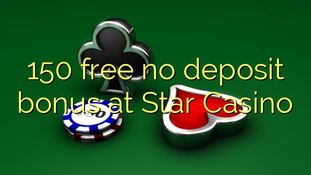 150 yantar da babu ajiya bonus a Star Casino