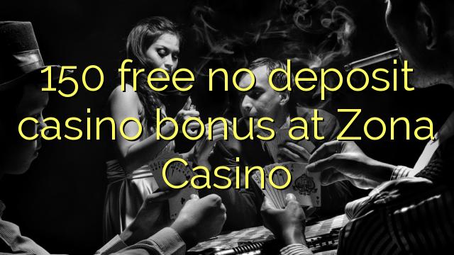 150 нест бонус амонатии казино дар Zona Казино озод