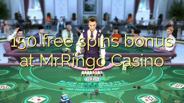 150 tasuta keerutab boonus MrRingo Casino