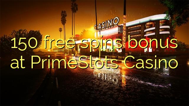 150 bébas spins bonus di PrimeSlots Kasino