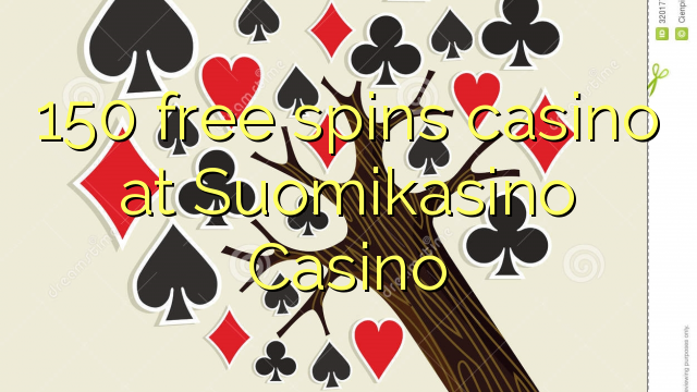150 senza spins Casinò à Suomikasino Casino