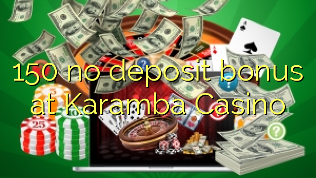 karamba online casino 300 gaming pc