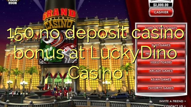 150 geen deposito casino bonus by LuckyDino Casino