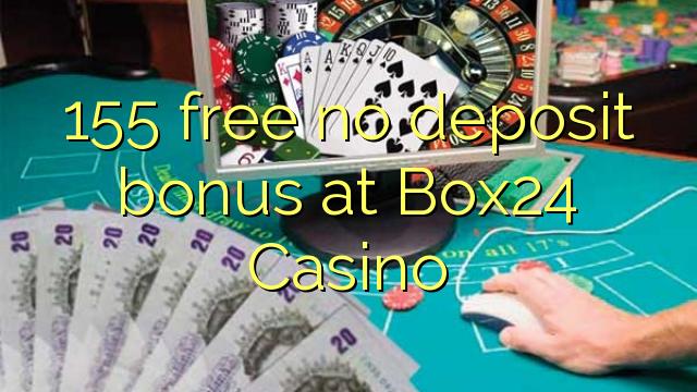 155 tasuta ei deposiidi boonus kell Box24 Casino
