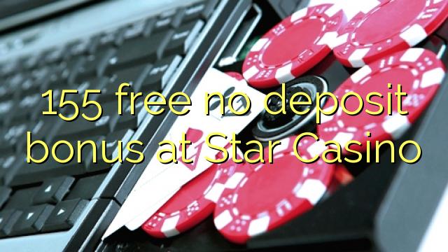 155 libirari ùn Bonus accontu a Star Casino