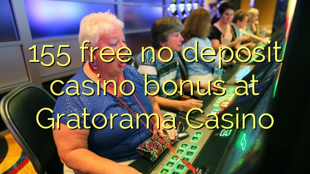 155 ազատ No Deposit կազինո բոնուսային Gratorama Կազինո