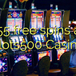 155 free spins at Slots500 Casino