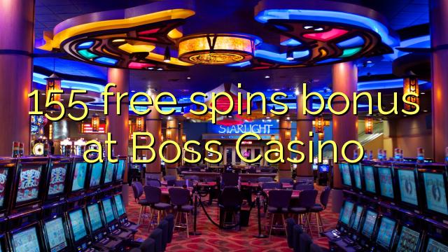 155 bébas spins bonus di Boss Kasino