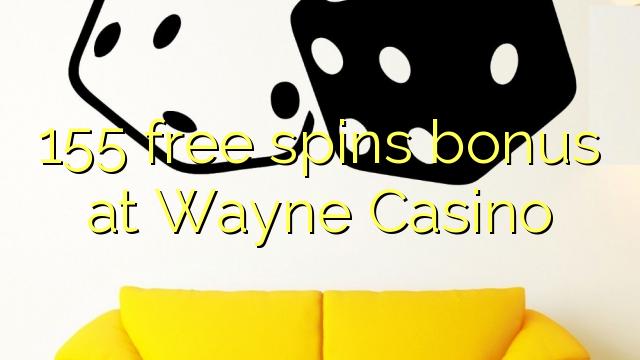 155 bezplatný spins bonus v Wayne Casino