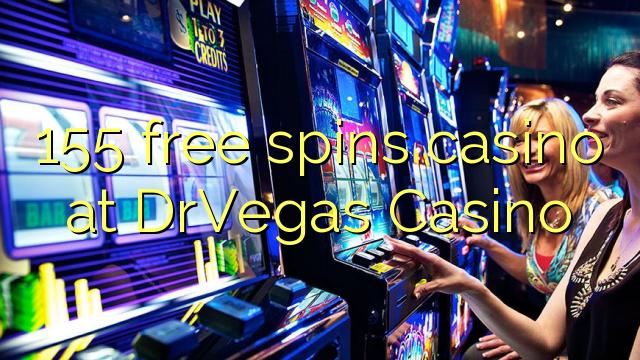 155 tours gratuits casino à DrVegas Casino