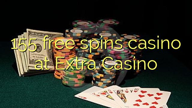 155 tasuta keerutab kasiino Extra Casino
