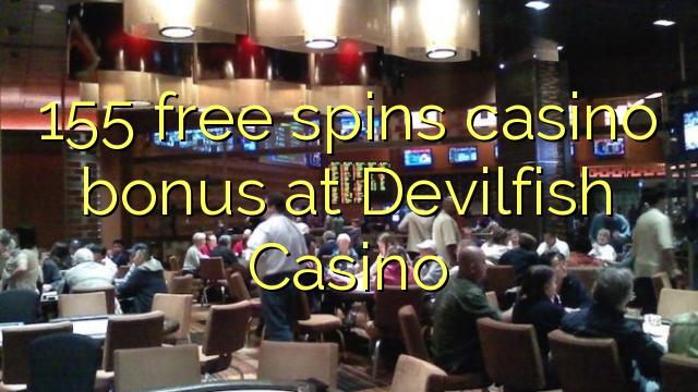 155 үнэгүй контейнер нь Devilfish Casino-д зардаг
