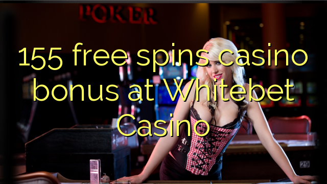 155 gratis spins casino bonus på Whitebet Casino