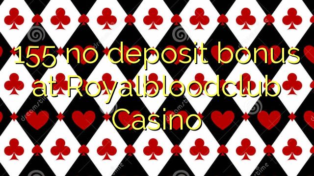 155 Royalbloodclub कैसीनो में कोई जमा बोनस