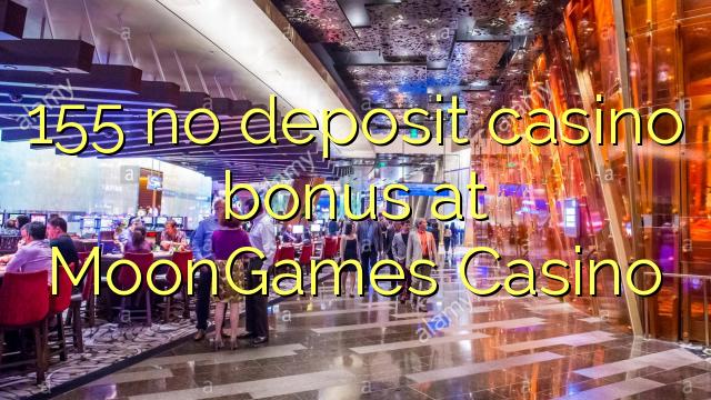 155 нест пасандози бонуси казино дар MoonGames Казино