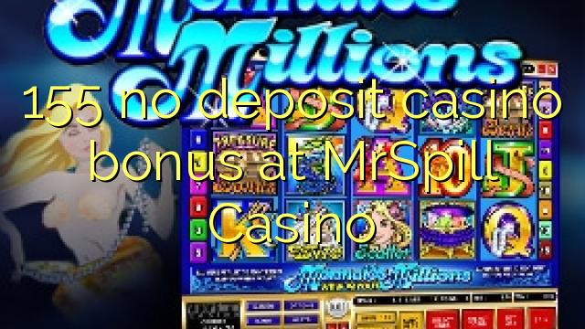 155 bonus sans dépôt de casino au Casino MrSpill