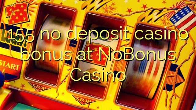 155 no deposit casino bonus di NoBonus Casino