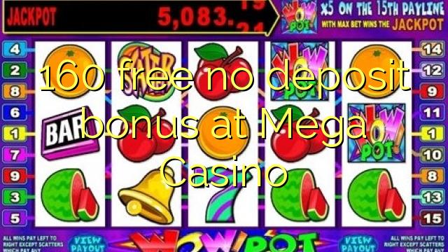 160 gratuitement bonus sans dépôt au Casino Mega