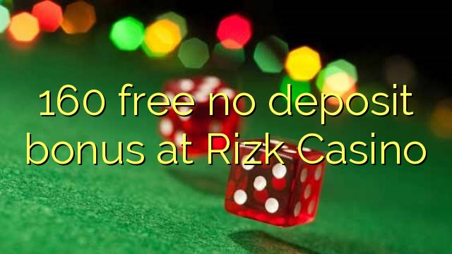 160 membebaskan tiada bonus deposit di Rizk Casino