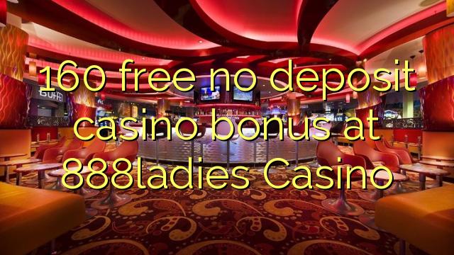 160自由888ladies賭場沒有存款賭場獎金