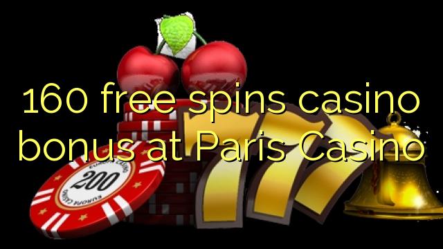 160 ücretsiz Paris Casino'da casino bonus spin