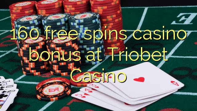 160 tasuta keerutab kasiino boonus Triobet Casino