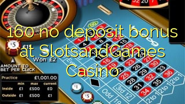 SlotsandGames Casino'da 160 hiçbir para yatırma bonusu
