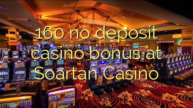 160 нест пасандози бонуси казино дар Soartan Казино