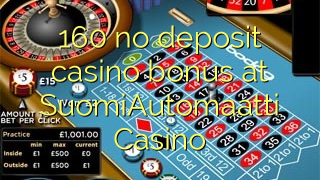 160 ingen depositum casino bonus på SuomiAutomaatti Casino