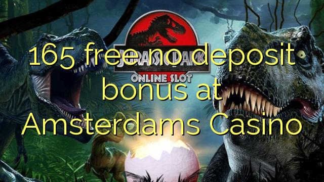 165 освободи бонус без депозит в Казино Amsterdams