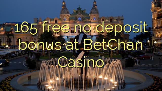BetChan Casino heç bir depozit bonus pulsuz 165