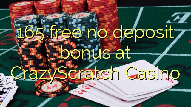 165 ຟຣີບໍ່ມີເງິນຝາກຢູ່ CrazyScratch Casino