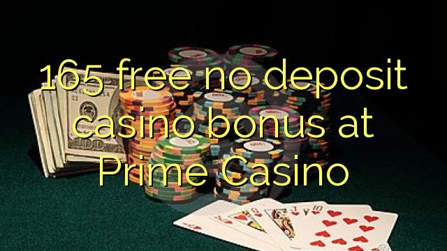 165 free no deposit casino bonus at Prime  Casino