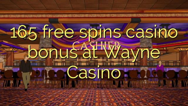 165 brezplačni casino bonus na Wayne Casinoju
