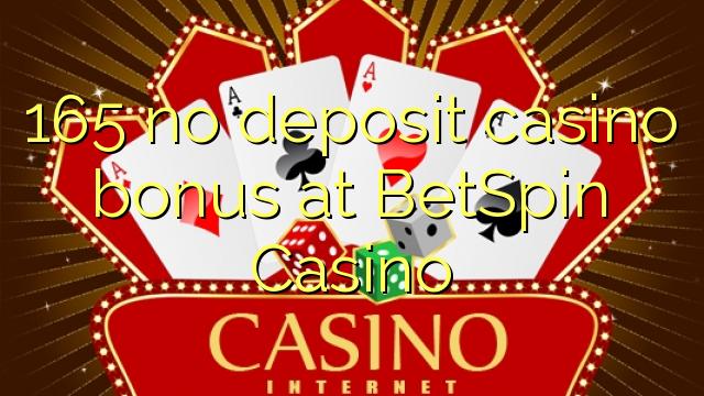 165 geen deposito casino bonus by BetSpin Casino