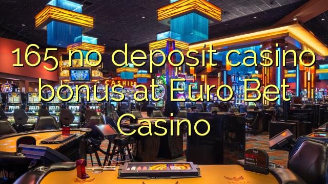 165 no deposit bonus casino at Casino Bet Euro