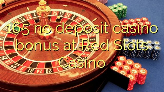165 euweuh deposit kasino bonus di Beureum liang Kasino