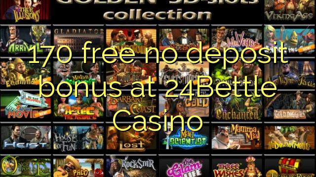170 free no deposit bonus at 24Bettle Casino