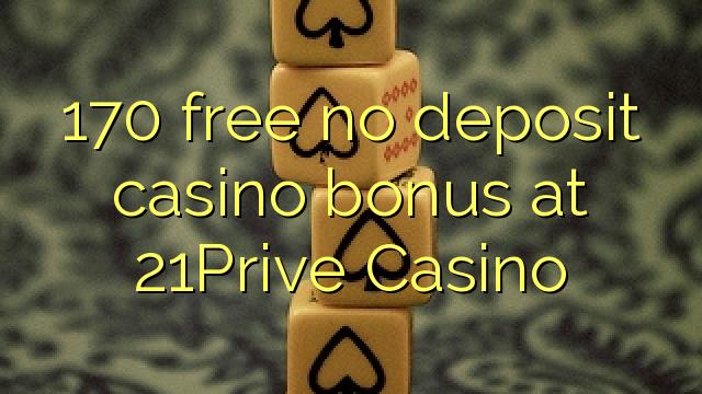 170 ngosongkeun euweuh bonus deposit kasino di 21Prive Kasino