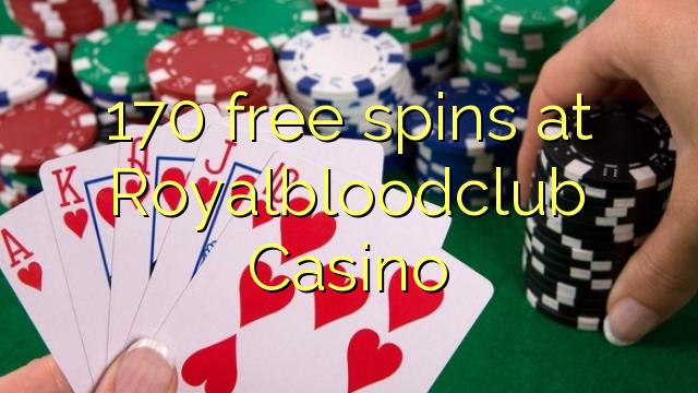 170 giros gratis en Royalbloodclub Casino