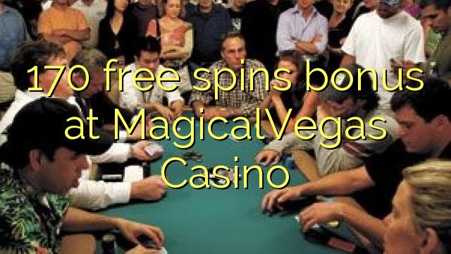 170 bebas berputar bonus di MagicalVegas Casino