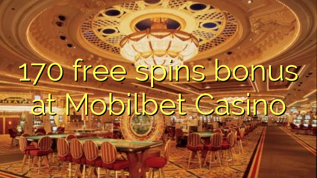 170 bébas spins bonus di Mobilbet Kasino