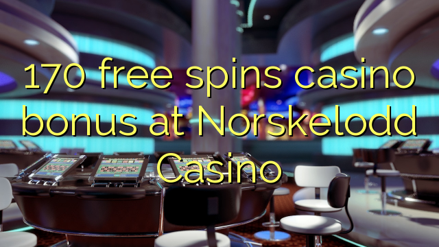 170 озод spins бонуси казино дар Norskelodd Казино