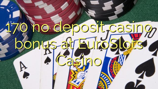 EuroSlots Casino-da 170 heç bir əmanət qazanmaq bonusu