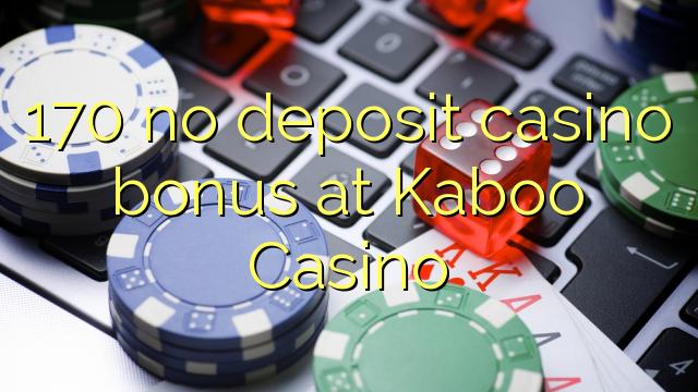 170 no deposit casino bonus at Kaboo Casino