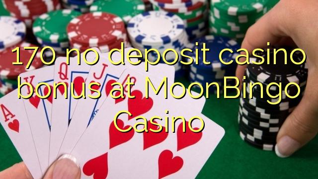 170 ingen innskudd casino bonus på MoonBingo Casino