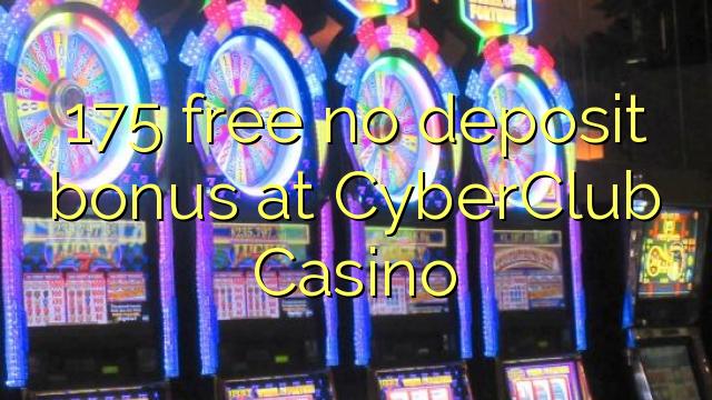 175 gratis ingen innskuddsbonus på CyberClub Casino